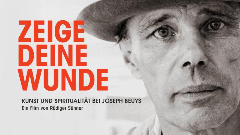 Joseph Beuys – Zeige deine Wunde
