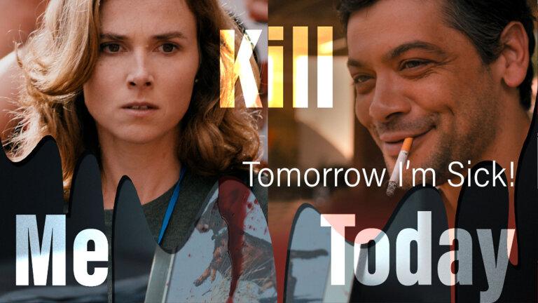 Kill me Today Tomorrow I'm sick