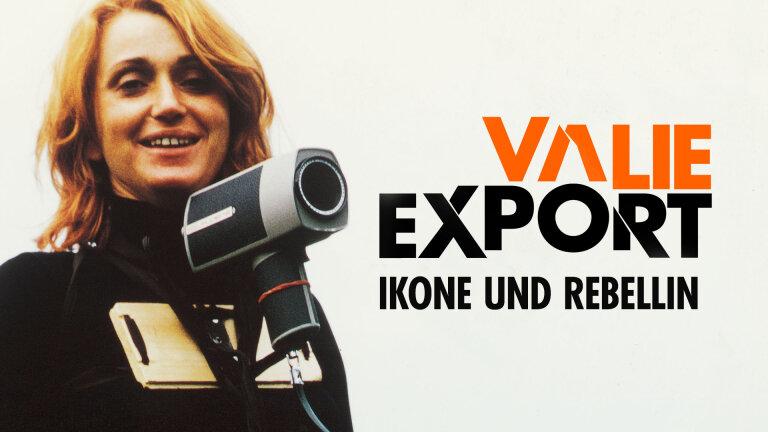 Valie Export – Ikone und Rebellin