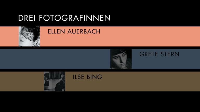 Drei Fotografinnen Ellen Auerbach