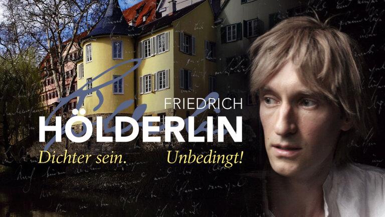 Friedrich Hölderlin. Dichter sein. Unbedingt!