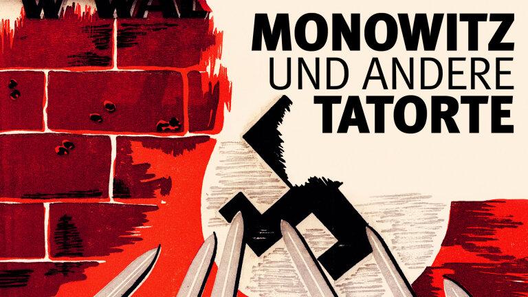 Monowitz und andere Tatorte